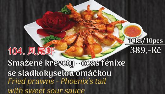 104. Smažené krevety – ocas fénixe se sladkokyselou omáčkou - 389 Kč